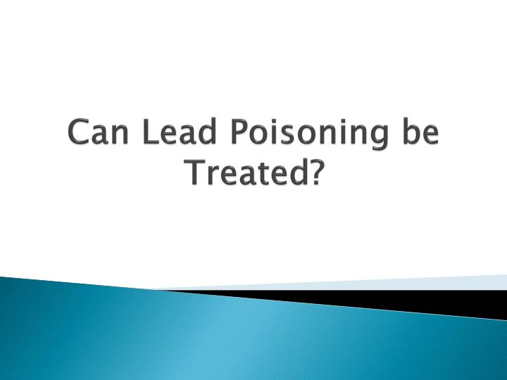 Can Lead Poisoning be Treated?