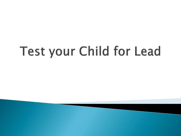 Test your Child for Lead