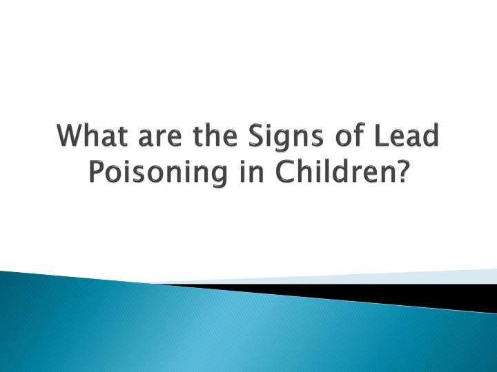 What are the Signs of Lead Poisoning in Children?