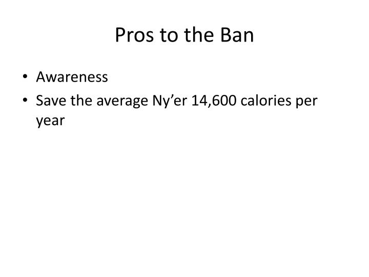 Pros to the Ban