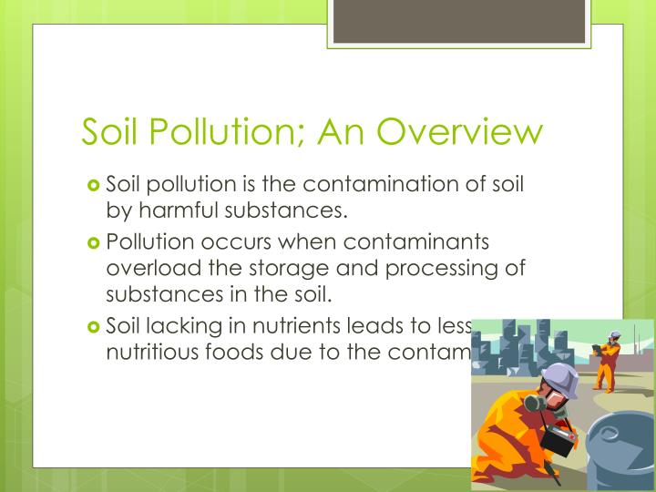 Soil Pollution; An Overview