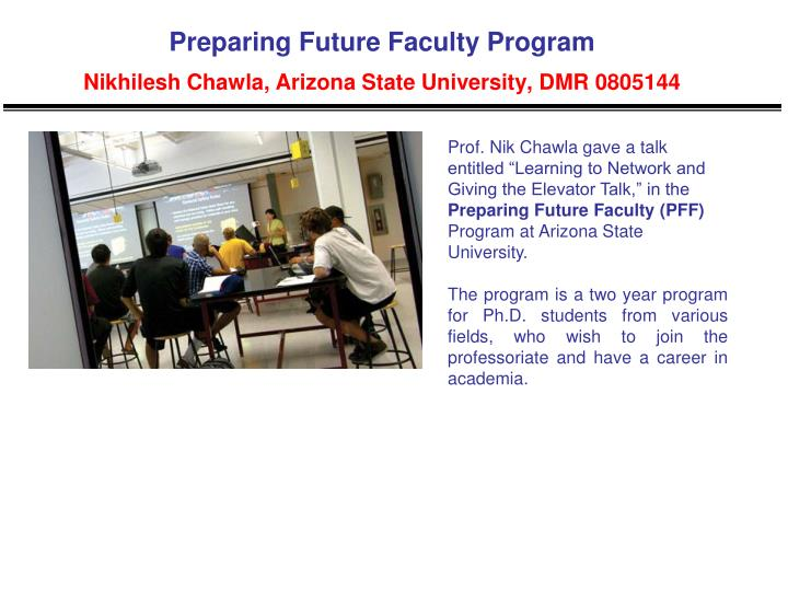 Preparing future faculty program nikhilesh chawla arizona state university dmr 0805144