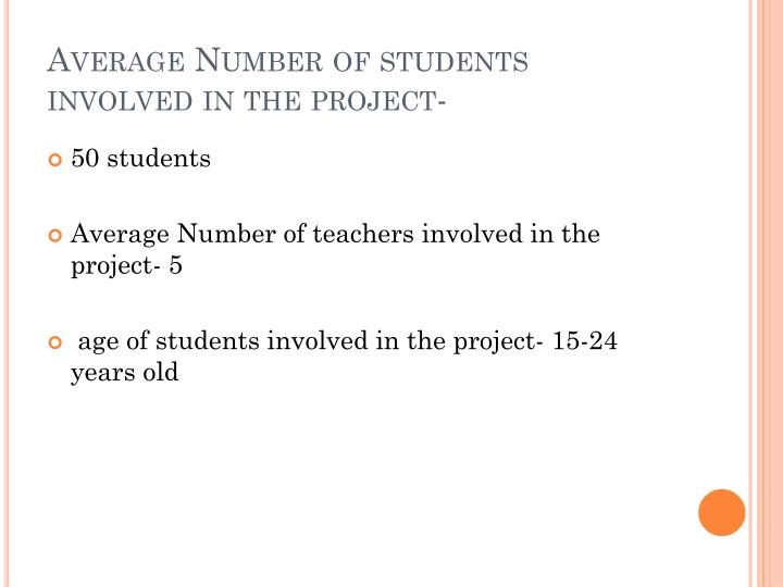 Average number of students involved in the project
