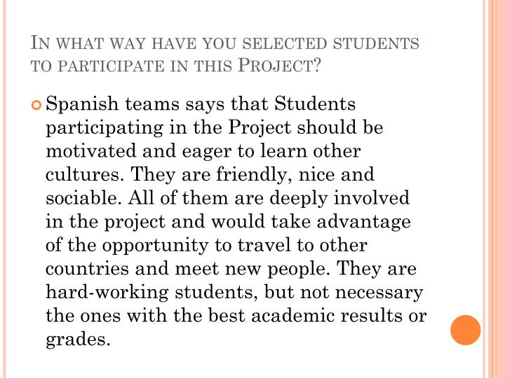 In what way have you selected students to participate in this Project?