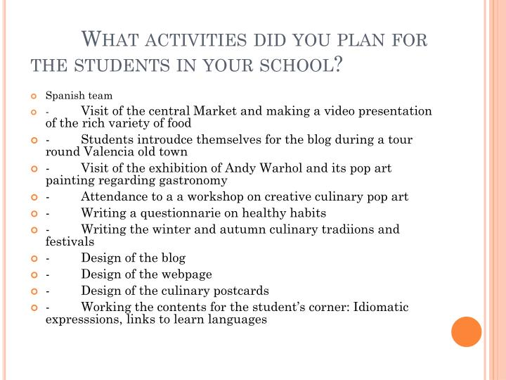 What activities did you plan for the students in your school?