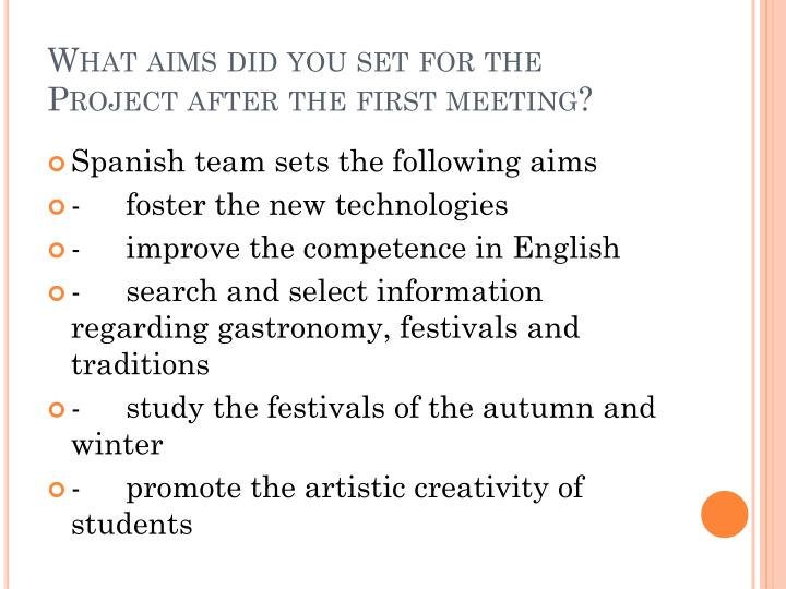 What aims did you set for the Project after the first meeting?