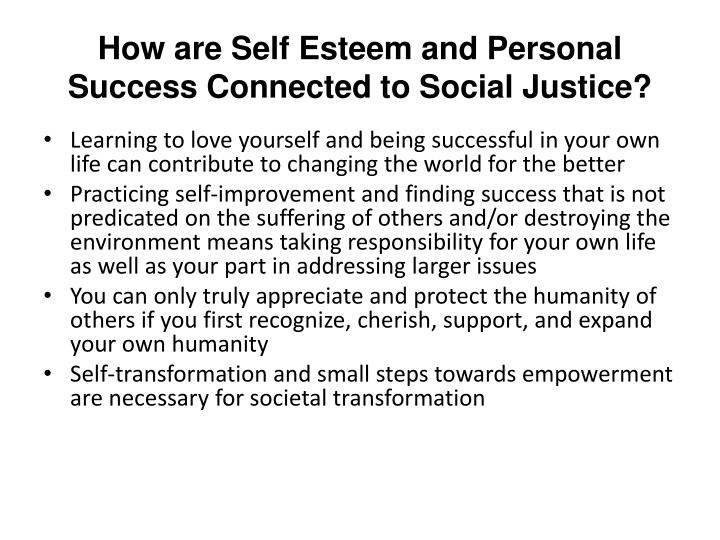 How are Self Esteem and Personal Success Connected to Social Justice?