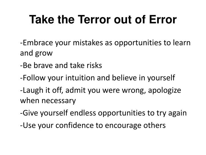 Take the Terror out of Error