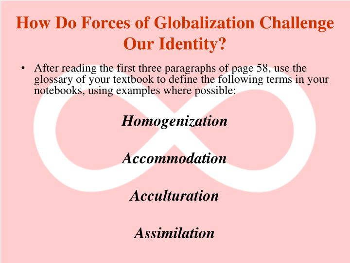 How Do Forces of Globalization Challenge Our Identity?