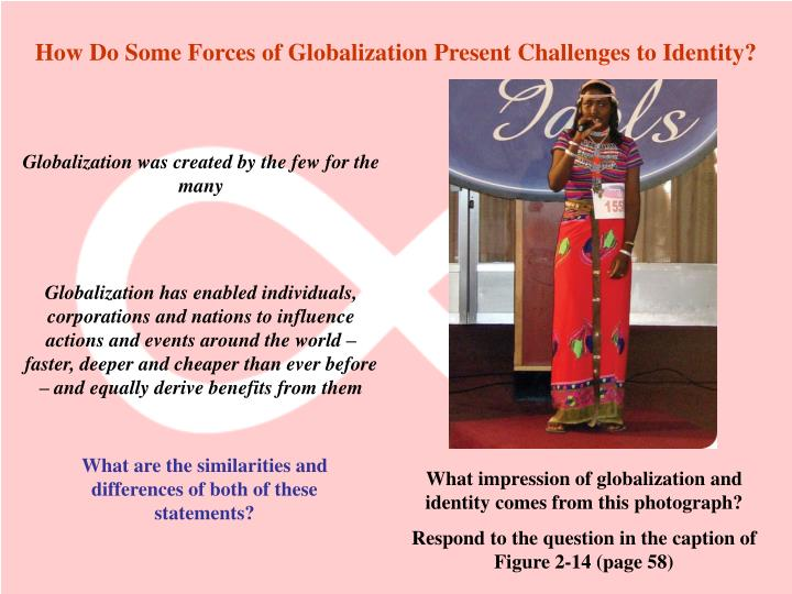 How Do Some Forces of Globalization Present Challenges to Identity?