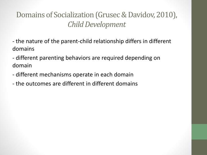 Domains of socialization grusec davidov 2010 child development