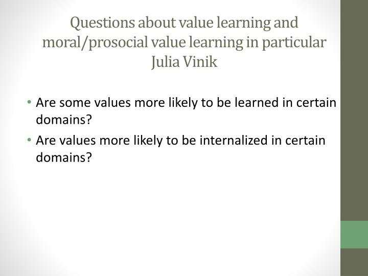 Questions about value learning and moral/prosocial value learning in particular