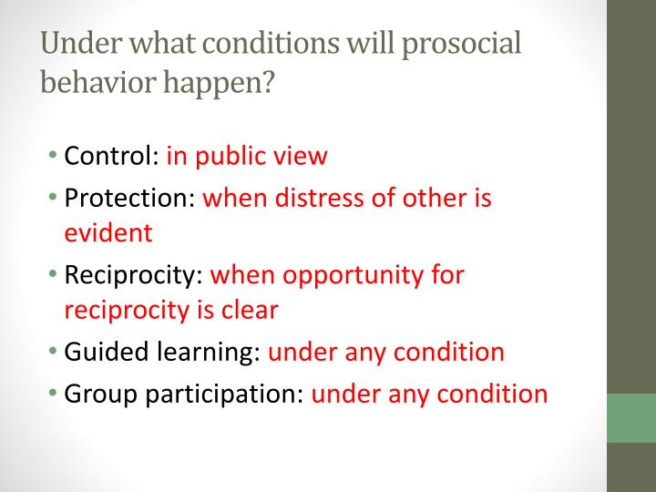 Under what conditions will prosocial behavior happen?