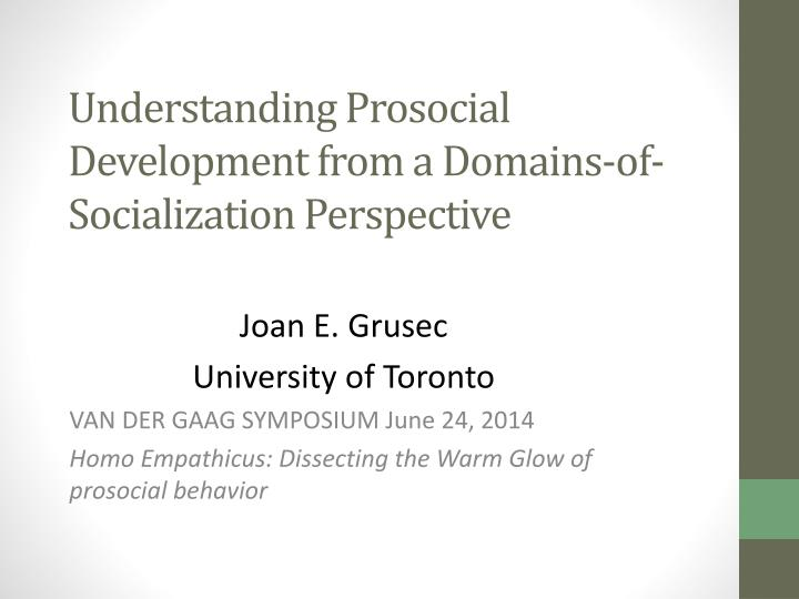 Understanding prosocial development from a domains of socialization perspective