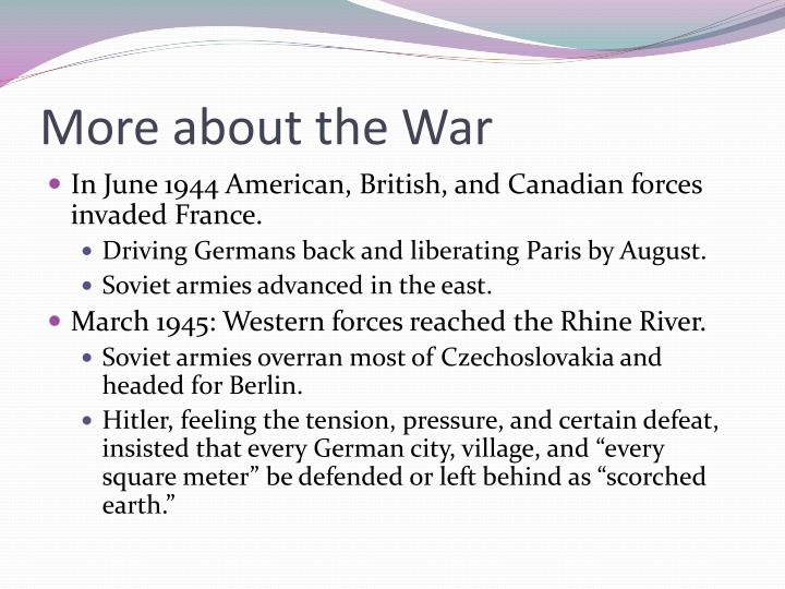 More about the War
