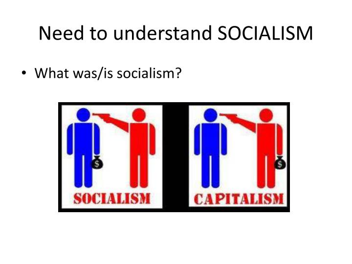 Need to understand SOCIALISM