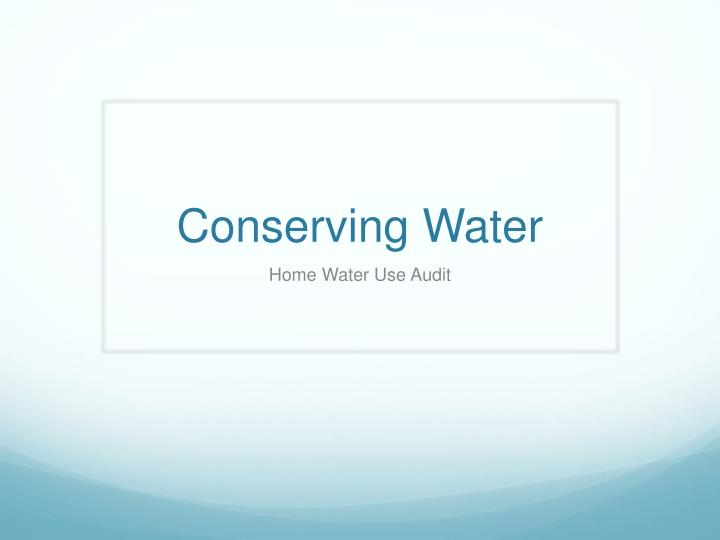 Conserving water