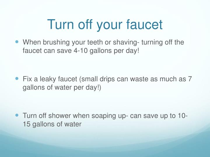 Turn off your faucet