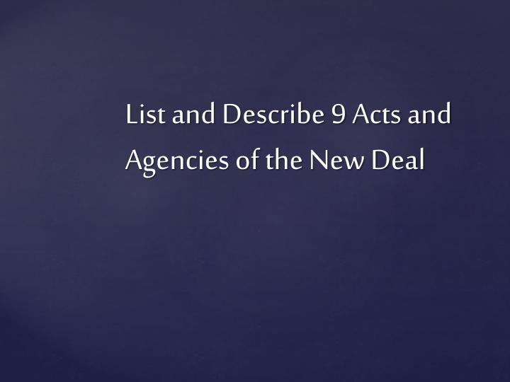List and Describe 9 Acts and Agencies of the New Deal