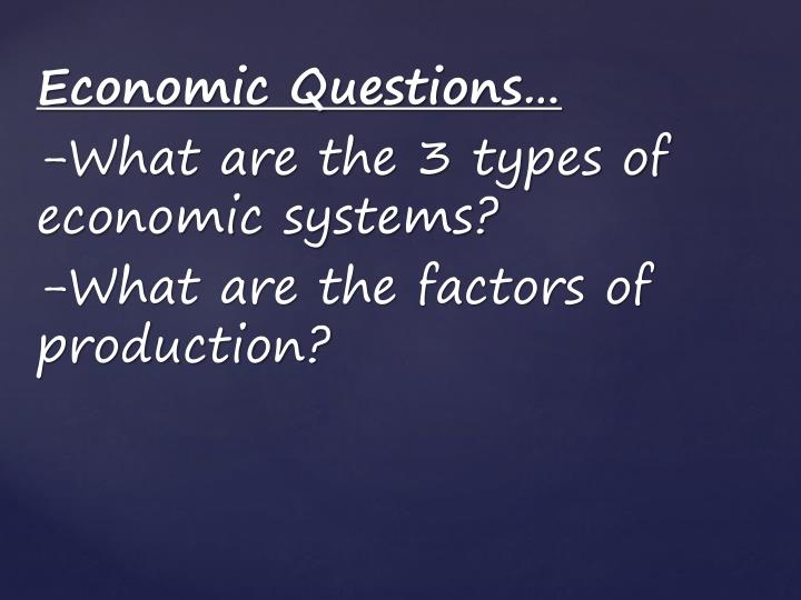 Economic Questions…