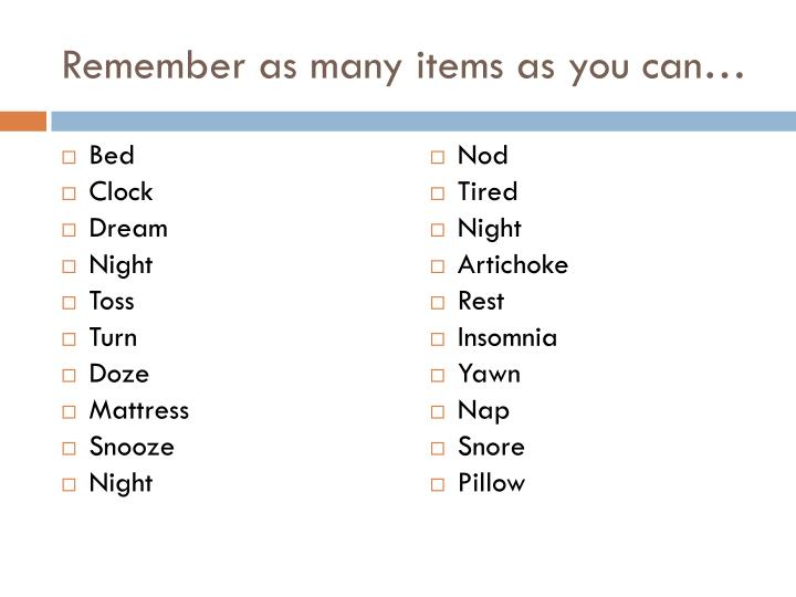Remember as many items as you can…