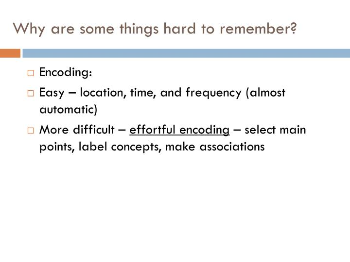 Why are some things hard to remember?