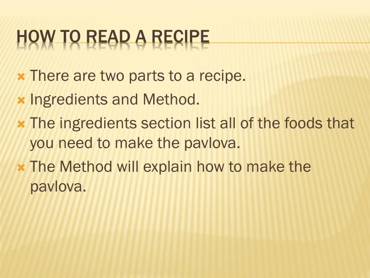 There are two parts to a recipe.