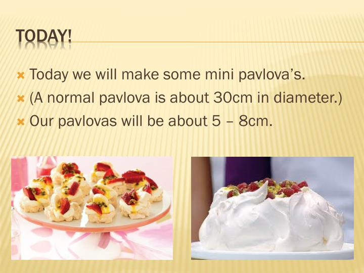 Today we will make some mini pavlova's.
