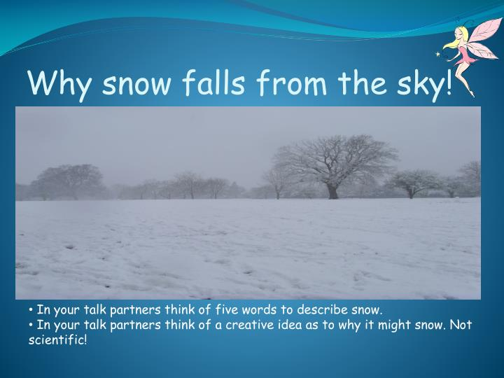 Why snow falls from the sky!