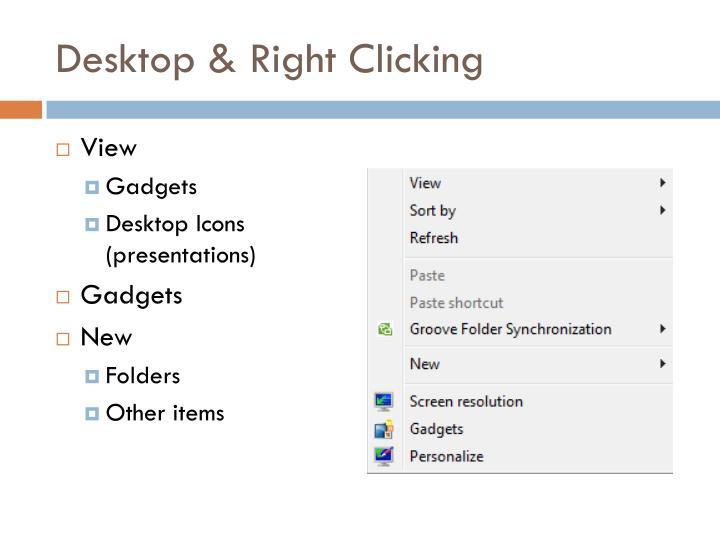 Desktop & Right Clicking