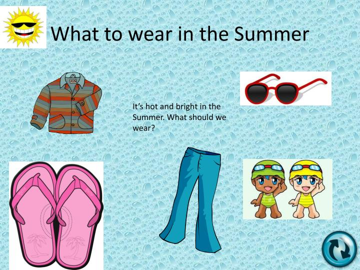 What to wear in the Summer