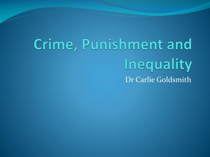 Crime punishment and inequality