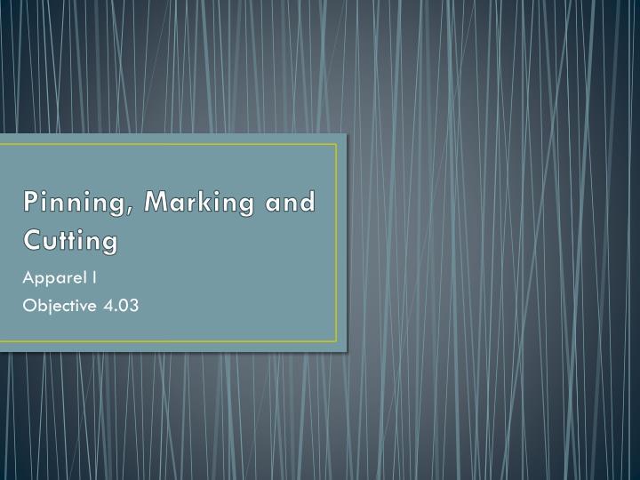 Pinning, Marking and Cutting