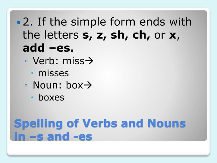 2. If the simple form ends with the letters