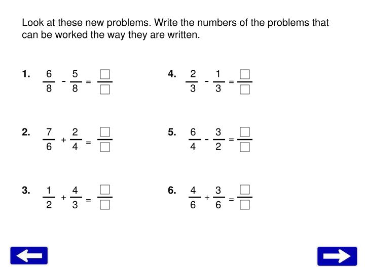Look at these new problems. Write the numbers of the problems that can be worked the way they are written.