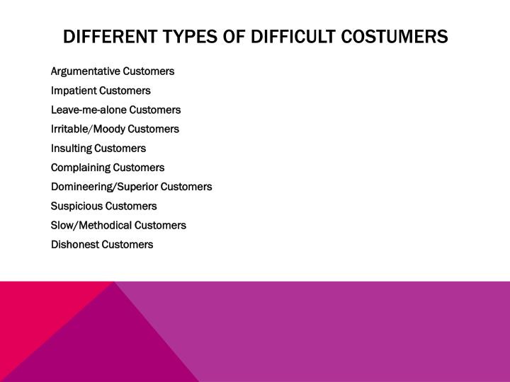 Different types of difficult costumers