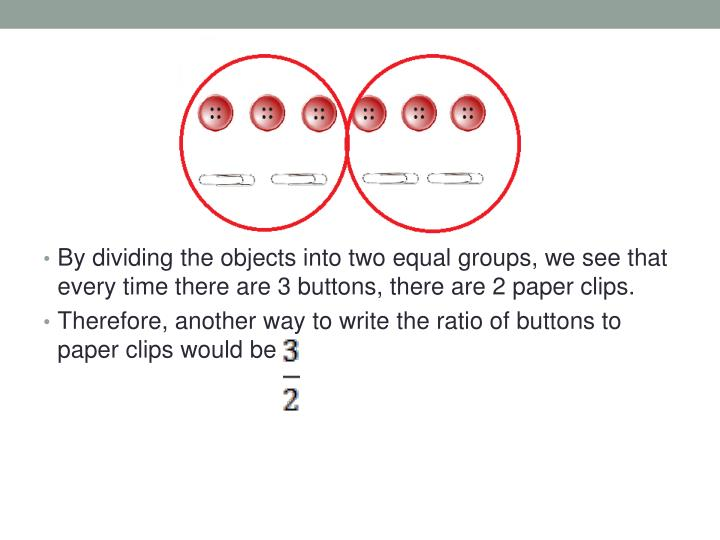 By dividing the objects into two equal groups, we see that every time there are 3 buttons, there are...
