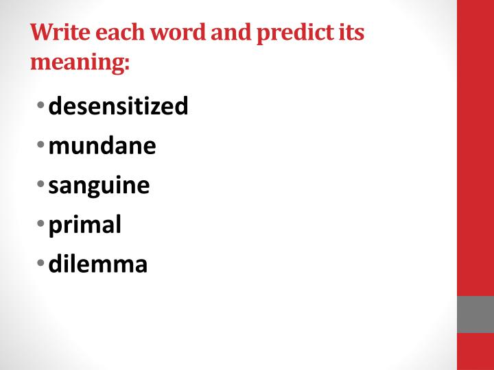 Write each word and predict its meaning: