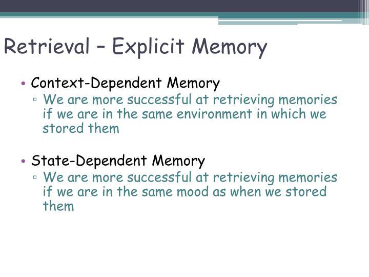 Retrieval – Explicit Memory