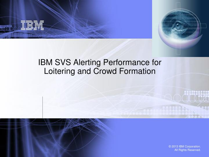 ibm svs alerting performance for loitering and crowd formation