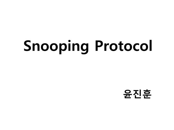 Snooping protocol