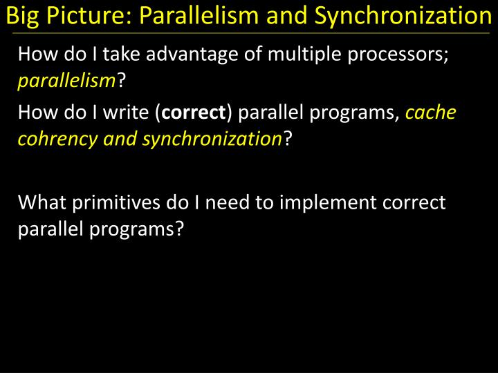 Big Picture: Parallelism and Synchronization