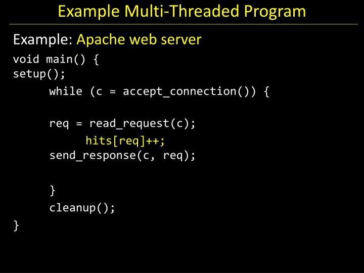 Example Multi-Threaded Program