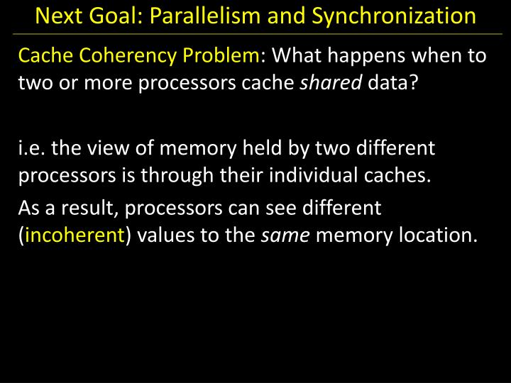 Next Goal: Parallelism and Synchronization