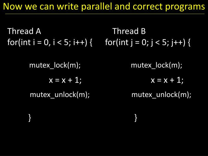 Now we can write parallel and correct programs