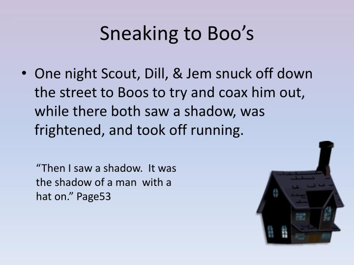 Sneaking to Boo's