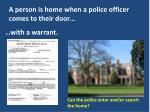 a person is home when a police officer comes to their door