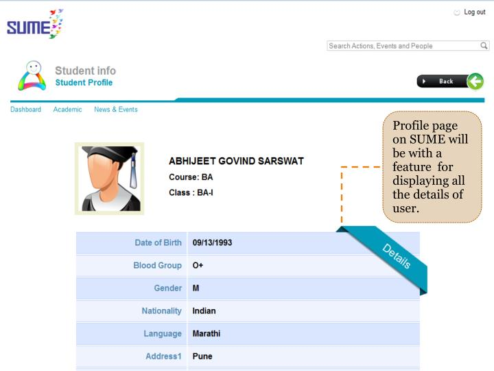 Profile page on SUME will be with a feature  for displaying all the details of user.