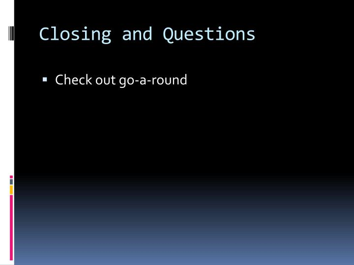 Closing and Questions