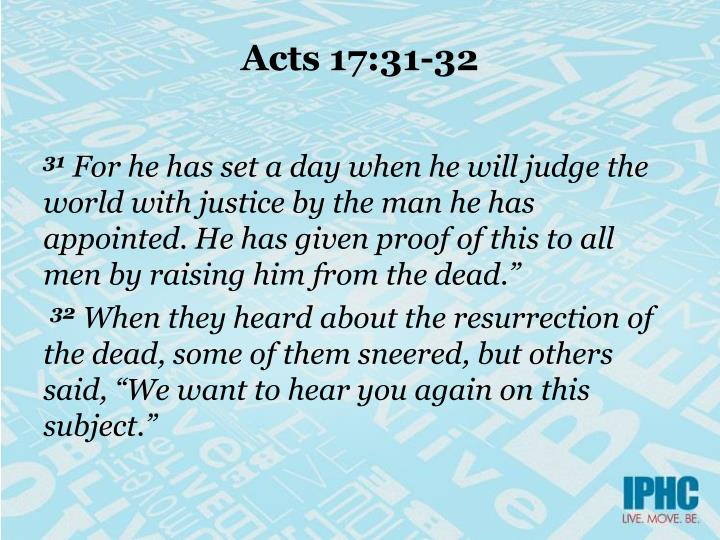 Acts 17:31-32